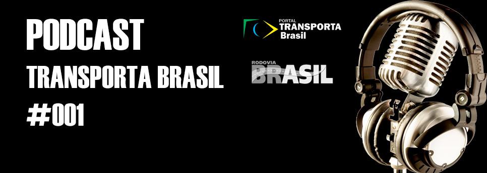 Ouça o Podcast Transporta Brasil em nova fase – podcast 001
