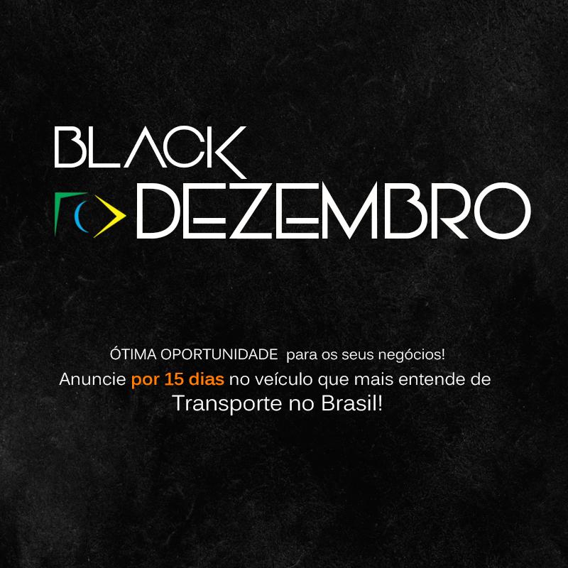 BLACK DEZEMBRO TRANSPORTA BRASIL!